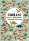 Dinoland: Search, Find, Count: A Prehistoric Counting Book - Book