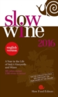Slow Wine 2016 : A Year in the Life of Italy's Vineyards and Wines - Book