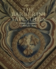Barberini Tapestries : Woven Monuments of Baroque Rome - Book