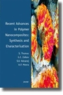 Recent Advances in Polymer Nanocomposites: Synthesis and Characterisation - Book