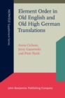 Element Order in Old English and Old High German Translations - Book