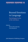Beyond Emotions in Language : Psychological verbs at the interfaces - eBook