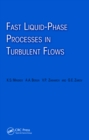 Fast Liquid-Phase Processes in Turbulent Flows - eBook