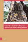 Colonialism, Institutional Change, and Shifts in Global Labour Relations - eBook