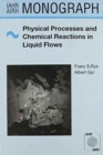 Physical Processes and Chemical Reactions in Liquid Flows - Book