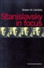 Stanislavsky in Focus : An Acting Master for the Twenty-First Century - Book