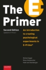 The E-Primer : An Introduction to Creating Psychological Experiments in E-Prime(r) - Book