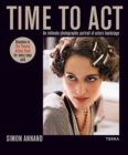 Time to Act : An Intimate Photographic Portrait of Actors Backstage - Book