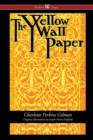 The Yellow Wallpaper (Wisehouse Classics - First 1892 Edition, with the Original Illustrations by Joseph Henry Hatfield) - Book