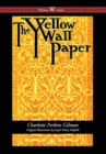 The Yellow Wallpaper (Wisehouse Classics - First 1892 Edition, with the Original Illustrations by Joseph Henry Hatfield) (2016) - Book