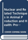 Nuclear and Related Techniques in Animal Production and Health - Book