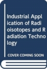 Industrial Application of Radioisotopes and Radiation Technology - Book