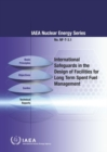 International Safeguards in the Design of Facilities for Long Term Spent Fuel Management - Book