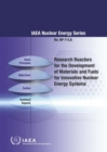 Research Reactors for Development of Materials and Fuels for Innovative Nuclear Energy Systems : A Compendium - Book
