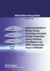 Enhancing Benefits of Nuclear Energy Technology Innovation through Cooperation among Countries : Final Report of the INPRO Collaborative Project SYNERGIES - Book