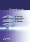 In Situ Leach Uranium Mining : An Overview of Operations - Book