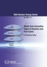 Waste from Innovative Types of Reactors and Fuel Cycles : A Preliminary Study - Book