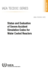Status and Evaluation of Severe Accident Simulation Codes for Water Cooled Reactors - Book