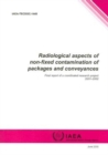 Radiological Aspects of Non-Fixed Contamination of Packages and Conveyances : Final Report of a Coordinated Research Project 2001-2002 - Book