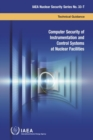 Computer Security of Instrumentation and Control Systems at Nuclear Facilities : Technical Guidance - Book