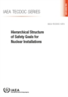 Hierarchical Structure of Safety Goals for Nuclear Installations - Book