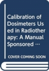 Calibration of Dosimeters Used in Radiotherapy - Book