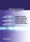 Computer Security Aspects of Design for Instrumentation and Control Systems at Nuclear Power Plants - Book