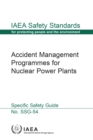 Accident Management Programmes for Nuclear Power Plants : Specific Safety Guide - Book