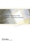 Nuclear Security in the Uranium Extraction Industry - Book
