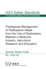 Predisposal Management of Radioactive Waste from the Use of Radioactive Material in Medicine, Industry, Agriculture, Research and Education - Book