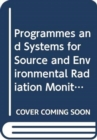 Programmes and Systems for Source and Environmental Radiation Monitoring - Book