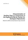Characterization of Swelling Clays as Components of the Engineered Barrier System for Geological Repositories : Results of an IAEA Coordinated Research Project 2002-2007 - Book