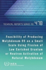 Feasibility of producing Molybdenum-99 on a small scale using fission of low enriched Uranium or neutron activation of natural Molybdenum - Book