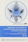 Laboratory Training Manual on the Use of Nuclear Techniques in Animal Parasitology - Book