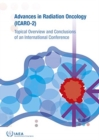 Advances in Radiation Oncology (ICARO-2) : Topical Overview and Conclusions of an International Conference - Book