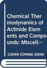 The Chemical Thermodynamics of Actinide Elements and Compounds, Part 3 - Book