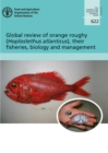 Global Review of Orange Roughy (Hoplostethus atlanticus), their Fisheries, Biology and Management - Book