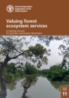Valuing Forest Ecosystem Services : A Training Manual for Planners and Project Developers - Book