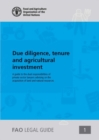 Due diligence, tenure and agricultural investment : a guide to the dual responsibilities of private sector lawyers advising on the acquisition of land and natural resources - Book