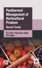 Postharvest Management of Horticultural Produce: Recent Trends - Book