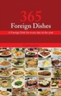 365 Foreign Dishes : A Foreign Dish for every day in the year - Book