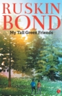 MY TALL GREEN FRIENDS - Book