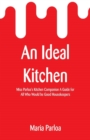An Ideal Kitchen : Miss Parloa's Kitchen Companion a Guide for All Who Would Be Good Housekeepers - Book