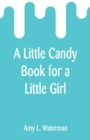 A Little Candy Book for a Little Girl - Book