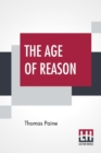 The Age Of Reason : The Writings Of Thomas Paine, 1794-1796 (Volume IV); Collected And Edited By Moncure Daniel Conway - Book