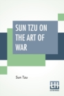 Sun Tzu On The Art Of War : The Oldest Military Treatise In The World Translated From The Chinese With Introduction And Critical Notes By Lionel Giles - Book