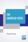 The American Crisis : The Writings Of Thomas Paine (Volume I) - Collected And Edited By Moncure Daniel Conway - Book