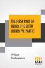 The First Part Of Henry The Sixth (Henry VI, Part I) - Book