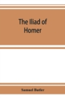 The Iliad of Homer : rendered into English prose for the use of those who cannot read the original - Book