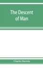 The descent of man, and selection in relation to sex - Book